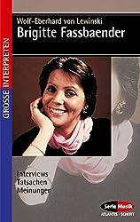 Brigitte Fassbaender: Interviews, Tatsachen, Meinungen (Serie Musik Atlantis-Schott) (German Edition)