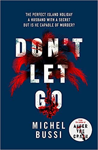 Amazon Fr Don T Let Go Michel Bussi Sam Taylor Livres