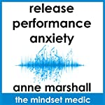 Release Performance Anxiety: A mindset meditation to beat the fear of public speaking and ease social anxiety | Anne Marshall
