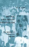 img - for Britain and Indian Nationalism: The Imprint of Amibiguity 1929-1942 book / textbook / text book