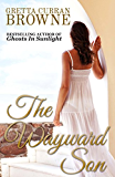 THE WAYWARD SON :(The Macquarie Series Book 4)