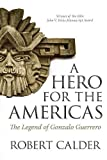 img - for A Hero for the Americas: The Legend of Gonzalo Guerrero book / textbook / text book