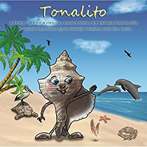Tonalito: A fairy tale of a mexican conch shell by Arturo Pantaleón Hörbuch