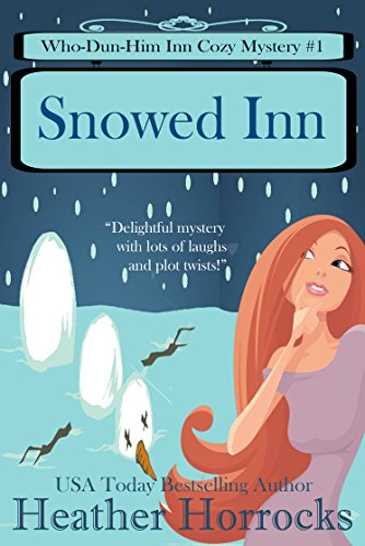 Snowed Inn (Who-Dun-Him Inn Cozy Mystery #1)