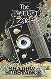 Twilight Zone: Shadow & Substance (The Twilight Zone)