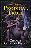 The Prodigal Troll, Charles Coleman Finlay, 1591023130