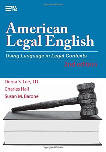 American Legal English, 2nd Edition: Using Language in Legal Contexts (Michigan Series In English For Academic & Professional Purposes) by University of Michigan Press ELT