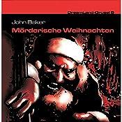 Mörderische Weihnachten (Dreamland Grusel 8)   John Baker