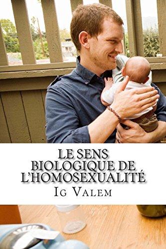 Le sens biologique de lhomosexualité  [Valem, Ig] (Tapa Blanda)