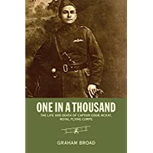 One in a Thousand: The Life and Death of Captain Eddie McKay, Royal Flying Corps