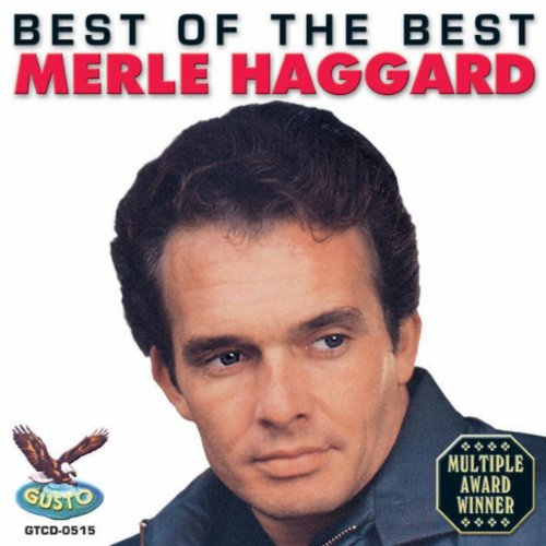Best Of The Best (The Best Of The Best Of Merle Haggard)