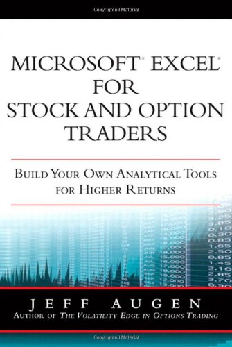 Microsoft Excel for Stock and Option Traders: Build Your Own Analytical Tools for Higher Returns by FT Press