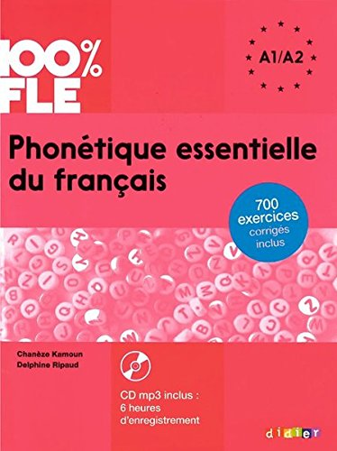 Phonétique essentielle du français niveau A1 A2 - Livre + CD mp3 (French Edition)