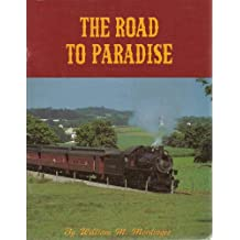 The Road to Paradise: The Story of the Rebirth of the Strasburg Rail Road