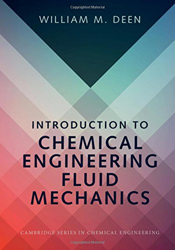 Introduction to Chemical Engineering Fluid Mechanics (Cambridge Series in Chemical Engineering)