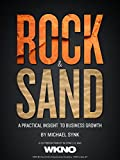Rock and Sand: A Practical Insight to Business Growth