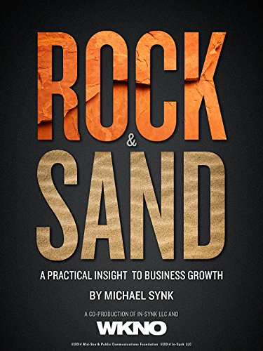 Rock and Sand: A Practical Insight to Business Growth by
