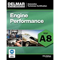 ASE Test Preparation - A8 Engine Performance, 5th ed. (ASE Test Prep: Automotive Technician Certification Manual)