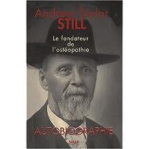 Andrew Taylor Still : Le fondateur de l'ostéopathie