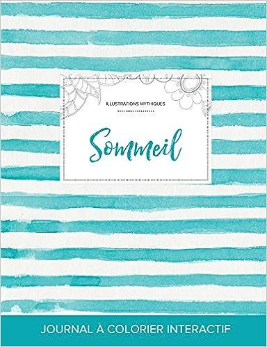 Journal de Coloration Adulte: Sommeil (Illustrations Mythiques, Rayures Turquoise) pdf, epub