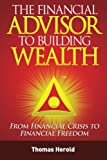 The Financial Advisor to Building Wealth - Fall 2010 Edition, Thomas Herold, 1466474939