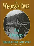 img - for The Wisconsin River: An Odyssey through Time and Space by Durbin, Richard (December 22, 1997) Hardcover book / textbook / text book