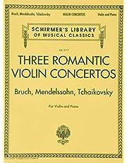 Three Romantic Violin Concertos: Bruch, Mendelssohn, Tchaikovsky: Schirmer Library of Classics Volume 2117 for Violin and Piano