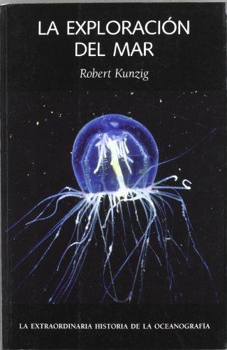 Descargar Libro Exploracion Del Mar, La Robert Kunzig