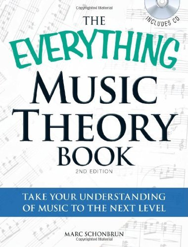 The Everything Music Theory Book: Take Your Understanding of Music to the Next Level by Marc Schonbrun (27-May-2011) Paperback
