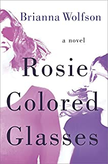 Book Cover: Rosie Colored Glasses: A Novel