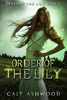 Order of the Lily by [Ashwood, Cait]