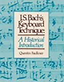 J.S. Bach's Keyboard Technique: A Historical Introduction