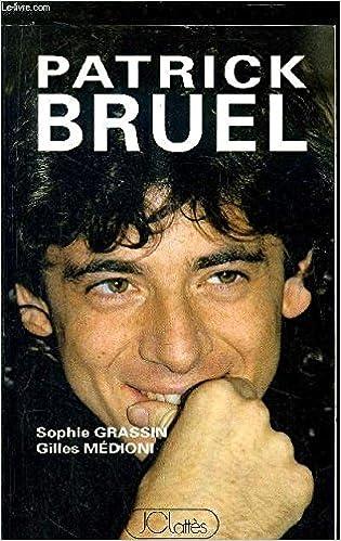 Patrick Bruel Grassin Sophie Medioni Gilles