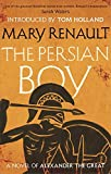 The Persian Boy: A Novel of Alexander the Great: A Virago Modern Classic (Virago Modern Classics, Band 328)