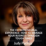 Managing Your Business Through Tough Times: The Business Builders | Judy Piatkus
