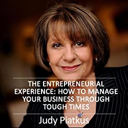 The Entrepreneurial Experience: Managing Your Business Through Tough Times