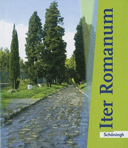 Iter Romanum Lehrwerk für Latein als 2. oder 3. Fremdsprache: Schülerbuch: Texte und Übungen, Grammatik und Vokabeln