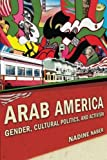 Arab America: Gender, Cultural Politics, and Activism (Nation of Nations)