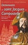 Dictionnaire de Saint Jacques et Compostelle par Péricard-Méa