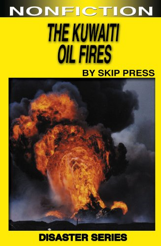 The Kuwaiti Oil Fires (Disasters Book 2) - Kuwaiti Oil