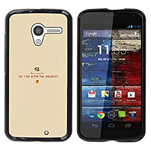 Stuss Case / Funda Carcasa protectora - See You After The Holidays - Motorola Moto X 1 1st GEN I