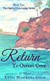 Return to Osprey Cove (The Osprey Cove Lodge Series Book 2)