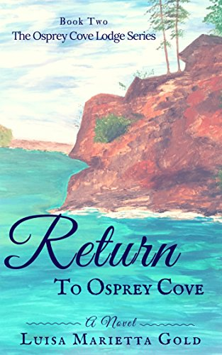 Return to osprey cove the osprey cove lodge series book 2 kindle return to osprey cove the osprey cove lodge series book 2 by gold fandeluxe Gallery