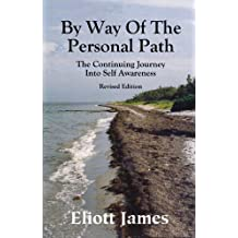 By Way Of The Personal Path: The Continuing Journey Into Self Awareness