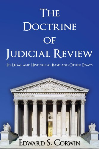 The Doctrine of Judicial Review: Its Legal and Historical Basis and Other Essays.