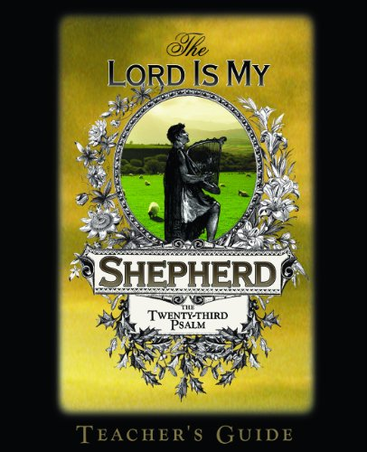 (The Lord Is My Shepherd: The Twenty-third Psalm, Teacher's Guide (The Lord Is My Shepherd Bible Study Series, Teacher's Guide))
