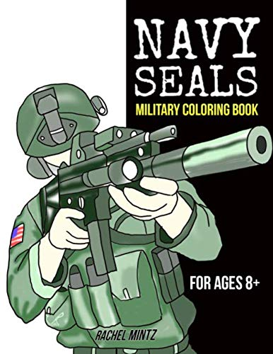Navy SEALS - Military Coloring Book - For Ages 8+: American Special Forces In Action - USA Patriotic Coloring