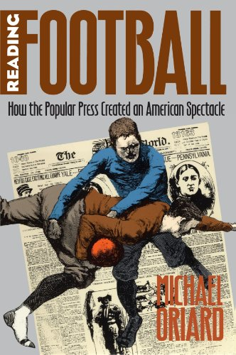 Reading Football: How the Popular Press Created an American Spectacle (Cultural Studies of the United ()