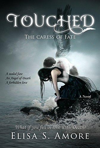 Touched - The Caress of Fate: (The Touched Paranormal Angel Romance Series, Book 1). (A Gothic Romance Based On A Norwegian Legend.) by [Amore, Elisa S.]