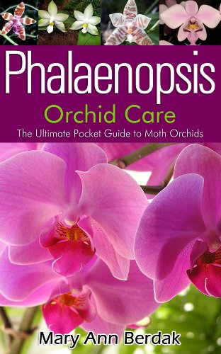 (Phalaenopsis Orchid Care: The Ultimate Pocket Guide to Moth Orchids)